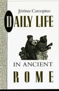 Daily Life In Ancient Rome The People A