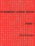 Intermediate Chinese Reader, Part...