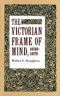 Victorian Frame Of Mind 1830 1870