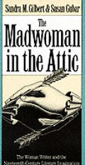 Madwoman in the Attic The Woman Writer & the 19th Century Imagination