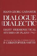 Dialogue & Dialectic Eight Hermeneutical Studies on Plato