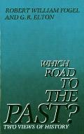 Which Road to the Past?: Two Views of History