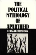 Political Mythology Of Apartheid