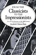 Documentary History of Art From the Classicists to the Impressionists: Art and Architecture in the Nineteenth Century