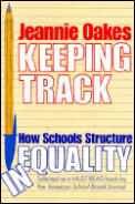 Keeping Track How Schools Structure Inequality