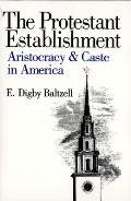 The Protestant Establishment: Aristocracy and Caste in America