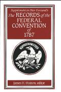 Supplement to Max Farrand's Records of the Federal Convention of 1787