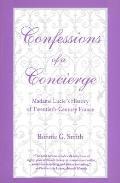 Confessions of a Concierge: Madame Lucies History of Twentieth-Century France