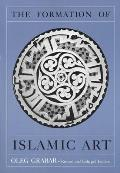 Formation of Islamic Art Revised & Enlarged Edition