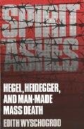 Spirit in Ashes: Hegel, Heidegger, and Man-Made Mass Death