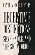 Deceptive Distinctions: Sex, Gender, and the Social Order