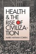 Health and the Rise of Civilization (89 Edition)