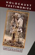 Holocaust Testimonies The Ruins of Memory
