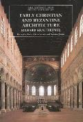 Early Christian and Byzantine Architecture: Fourth Edition
