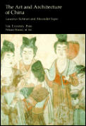 Art and Architecture of China: The Yale University Press Pelican History of Art (Pelican History of Art)