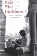 Blacks in the White Establishment?: A Study of Race and Class in America