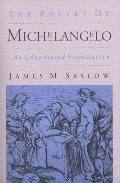 Poetry of Michelangelo : an Annotated Translation (91 Edition)