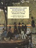 Modernity & Modernism French Painting in the Nineteenth Century