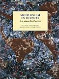 Modernism in Dispute: Art Since the Forties (Modern Art--Practices & Debates)