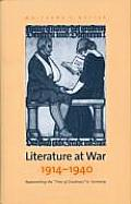 Literature at War, 1914-1940: Representing the Time of Greatness in Germany