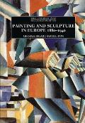 Painting and Sculpture in Europe, 1880-1940: 4th Edition (Pelican History of Art)