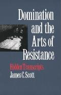 Domination & the Arts of Resistance Hidden Transcripts