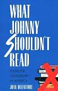 What Johnny Shouldnt Read Textbook Censorship in America