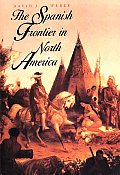 Spanish Frontier in North America (92 Edition)