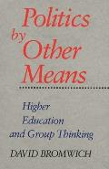 Politics by Other Means: Higher Education and Group Thinking