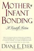 Mother-Infant Bonding: A Scientific Fiction