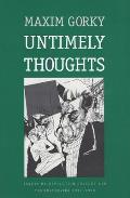 Untimely Thoughts: Essays on Revolution, Culture, and the Bolsheviks, 1917-1918 (Russian Literature and Thought)