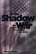 In the Shadow of War The United States Since the 1930s
