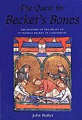 Quest for Beckets Bones The Mystery of the Relics of St Thomas Becket of Canterbury