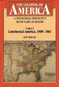 Shaping of America; A Geographical Perspective of 500 Years of History #02: Continential America 1800-1867