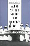 Woman Suffrage The New Democracy