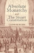 Absolute Monarchy and the Stuart Constitution