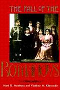 The Fall of the Romanovs: Political Dreams and Personal Struggles in a Time of Revolution (Annals of Communism)