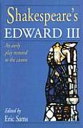 Shakespeares Edward III An Early Play Restored to the Canon
