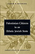 Palestinian Citizens in an Ethnic Jewish State Identities in Conflict
