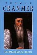 Thomas Cranmer A Life