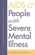 AIDS & People with Severe Mental Illness A Handbook for Mental Health Professionals