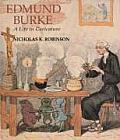Edmund Burke A Life In Caricature