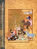 Sultan Ibrahim Mirzas Haft Awrang A Princely Manuscript from Sixteenth Century Iran