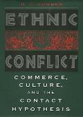 Ethnic Conflict Commerce Culture & the Contact Hypothesis