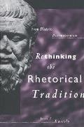 Rethinking the Rhetorical Tradition: From Plato to Postmodernism
