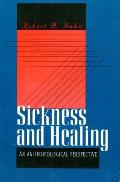 Sickness and Health: An Anthropological Perspsective