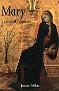 Mary Through the Centuries Her Place in the History of Culture
