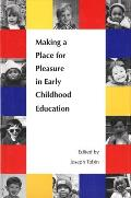 Making a Place for Pleasure in Early Childhood Education