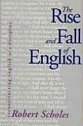 Rise & Fall of English Reconstructing English as a Discipline