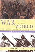 War & the World Military Power & the Fate of Continents 1450 2000
